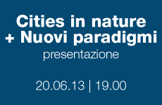 Cities in Nature + Nuovi Paradigmi
