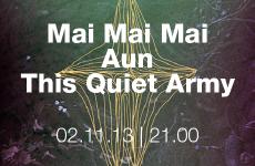 Mai Mai Mai + Aun + Thisquietarmy