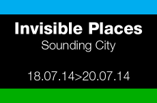Invisible Places – Sounding Cities